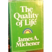 The quality of life by James A. Michener