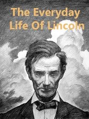Cover of: The every-day life of Abraham Lincoln | Francis Fisher Browne