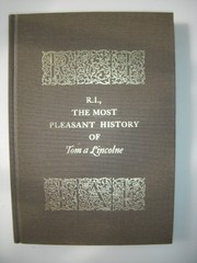 Cover of: The most pleasant history of Tom a Lincolne
