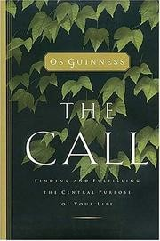 Cover of: The Call: Finding and Fulfilling the Central Purpose of Your Life