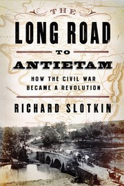 Cover of: The long road to Antietam | Richard Slotkin