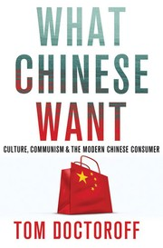 Cover of: What Chinese want | Tom Doctoroff