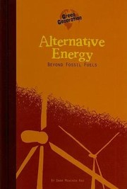 Cover of: Alternative energy beyond fossil fuels | Dana Meachen Rau