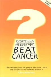 Cover of: Everything You Need to Know to Help You Beat Cancer
