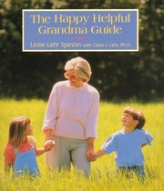 Cover of: The happy helpful grandma guide | Leslie Lehr Spirson