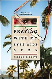 Cover of: Praying with my eyes wide open | Jerold E. Beeve