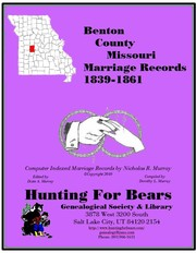 Early Benton County Missouri Marriage Index 1839-1861 by Nicholas Russell Murray, Dorothy Ledbetter Murray