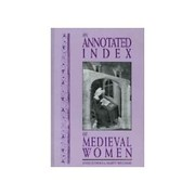 Cover of: An annotated index of medieval women | Anne Echols