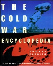 Cover of: The Cold War encyclopedia: The Complete Guide to the Most Important Conflict of Our Time