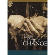 Cover of: How people change: how Christ changes us by his grace, participant's workbook