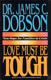 Cover of: Love must be tough | James C. Dobson