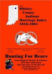 Whitley County Indiana Marriage Index 1818-1884 2nd Ed.