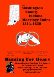 Early Washington County Indiana Marriage Index 1815-1846 by Nicholas Russell Murray, Dorothy Ledbetter Murray