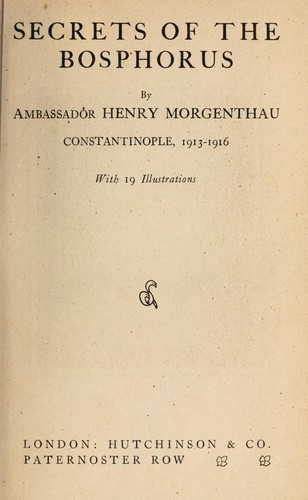 Secrets of the Bosphorus by Morgenthau, Henry