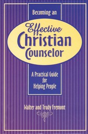 Cover of: Becoming an effective Christian counselor