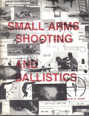 Cover of: Small arms shooting and ballistics | W. A. Hundt