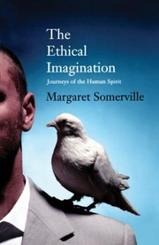 Cover of: The ethical imagination | Margaret A. Somerville