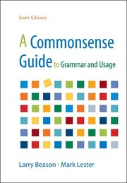 Cover of: A Commonsense Guide to Grammar and Usage | Larry Beason