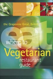 Cover of: The Grapevine Great British Where to Eat Vegetarian Restaurant Guide