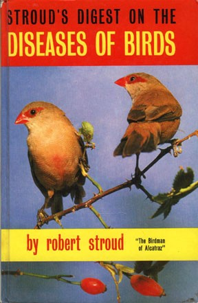 Stroud's Digest on the Diseases of Birds by Robert Stroud