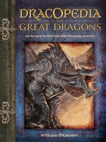 Dracopedia The Great Dragons by By William O'Connor