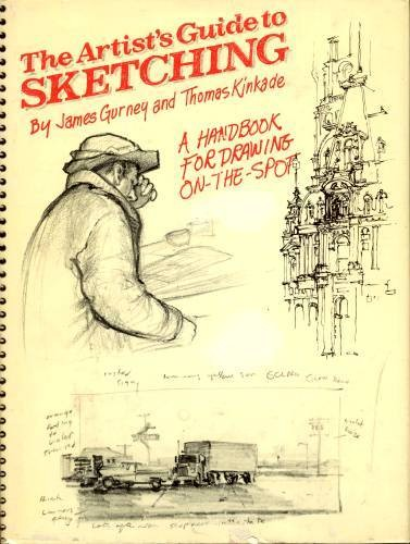 The Artist's Guide to Sketching by James Gurney, Thomas Kinkade