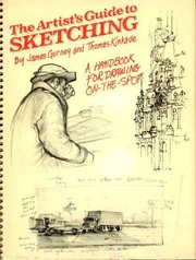 Cover of: The Artist's Guide to Sketching by James Gurney, Thomas Kinkade