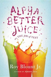 Cover of: Alphabetter juice by Roy Blount Jr.