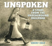 Cover of: Unspoken, a story from the underground railroad