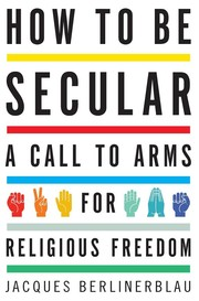 Cover of: How to Be Secular | Jacques Berlinerblau