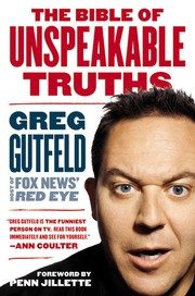 Cover of: The bible of unspeakable truths by Greg Gutfeld