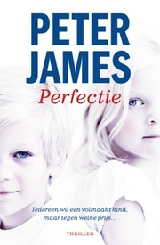 Cover of: Perfectie by James, Peter