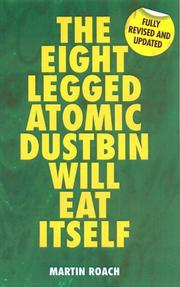 Cover of: The Eight Legged Atomic Dustbin Will Eat Itself