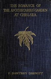 Cover of: The romance of the Apothecaries' garden at Chelsea