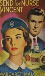 Cover of: Send for Nurse Vincent. | Margaret Malcolm