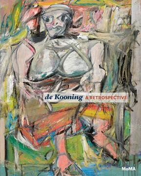 De Kooning, a retrospective by John Elderfield