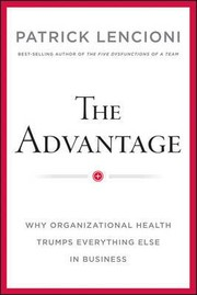 Cover of: The advantage by Patrick Lencioni