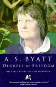 Cover of: Degrees of freedom: the novels of Iris Murdoch