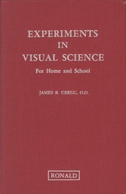 Cover of: Experiments in visual science for home and school | James R. Gregg