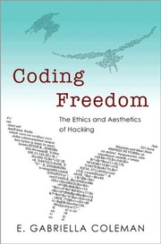 Cover of: Coding Freedom: The Ethics and Aesthetics of Hacking |