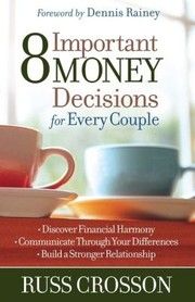 Cover of: Eight important money decisions for every couple | Russ Crosson