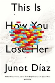 Cover of: This is how you lose her | Junot DГ­az