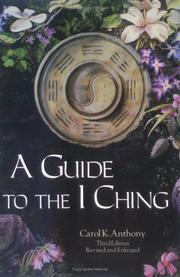 A guide to the I Ching by Carol K. Anthony