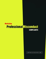Cover of: Mediating Professional Misconduct Complaints |