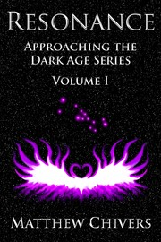 Resonance, Vol. I (Approaching the Dark Age Series) by Matthew Chivers