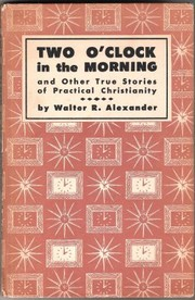 Cover of: Two o'clock in the morning: and Other True Stories of Practical Christianity