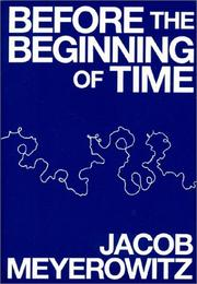 Cover of: Before the beginning of time | Jacob Meyerowitz