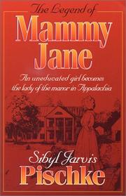 Cover of: The Legend of Mammy Jane by Sibyl J. Pischke