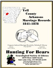 Yell County Arkansas Marriage Records 1841-1878 by Nicholas Russell Murray, Dorothy Leadbetter Murray