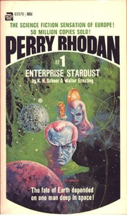 Perry Rhodan #1 Enterprise Stardust by Karl-Herbert Scheer, Walter Ernsting